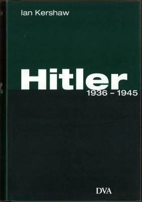 Hitler. 1936 - 1945.: Kershaw, Ian: