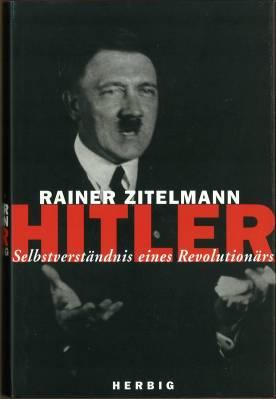 Hitler. Selbstverständnis eines Revolutionärs.: Zitelmann, Rainer: