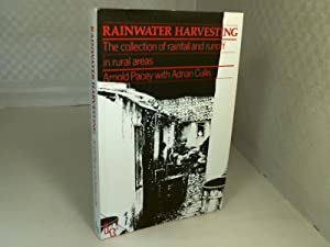 Rainwater Harvesting. The collection of rainfall and: Pacey, A., Cullis,