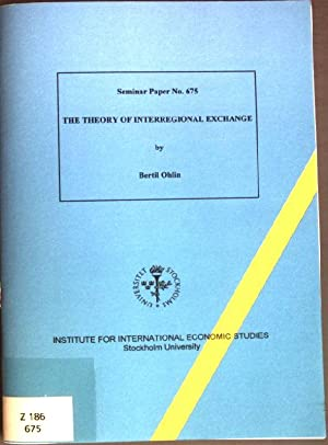 The Theory of Interregional Exchange Seminar Paper: Ohlin, Bertil: