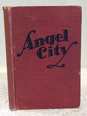 ANGEL CITY: A Book for Children from Six to Sixty