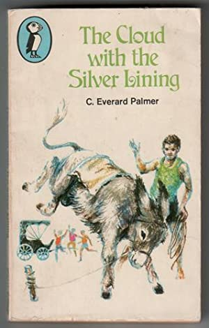 The Cloud with the Silver Lining: Palmer, C. Everard