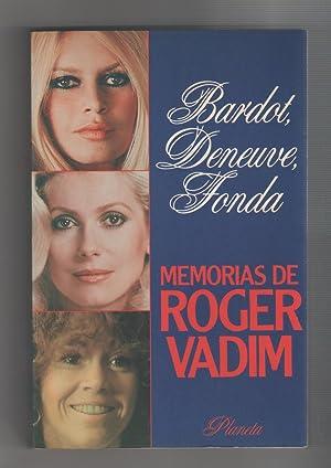 Imagen del vendedor de Bardot, Deneuve, Fonda. Memorias de Roger Vadim. a la venta por Librería El Cárabo