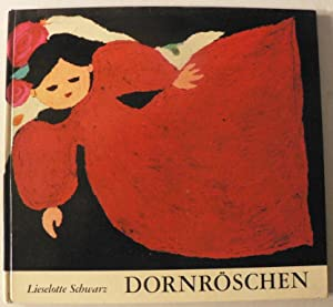 Dornröschen. Ein Märchen der Brüder Grimm: Lieselotte Schwarz (Illustr.)/Brüder