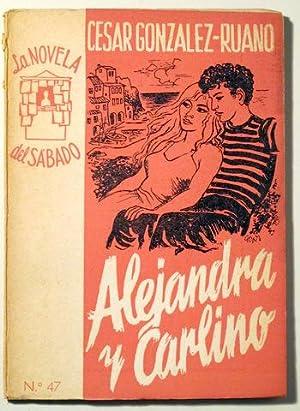 Bild des Verkäufers für ALEJANDRA Y CARLINO - Madrid 1954 - 1ª edición zum Verkauf von Llibres del Mirall
