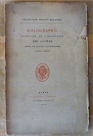 Bibliographie Raisonnée et Anecdotique des Livres Edités par Auguste Poulet-Malassis (1853-1862).: ...