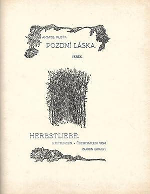 Podzní Láska. Verse. / Herbstliebe. Dichtungen. Übertragen von Eugen Lirsch.: RUBÍN, Anatol: