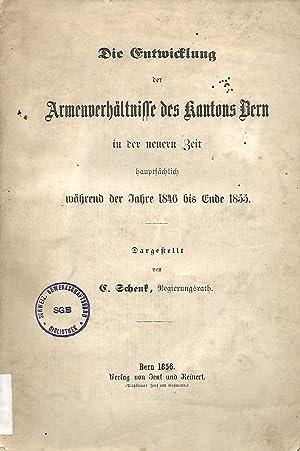 Die Entwicklung der Armenverhältnisse des Kantons Bern in der neuern Zeit, hauptsächlich während ...