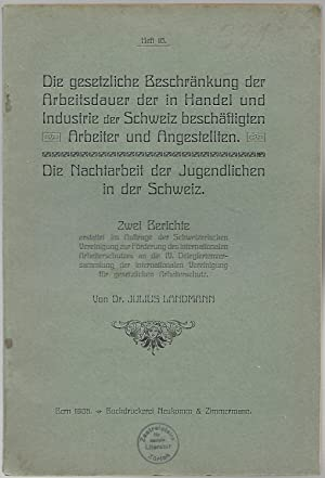 Die gesetzliche Beschränkung der Arbeitsdauer der in Handel und Industrie der Schweiz beschäftigten...