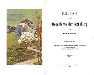 Bilder aus der Geschichte der Mörsburg. Herausgegeben vom Verkehrs- und Verschönerungsverein ...