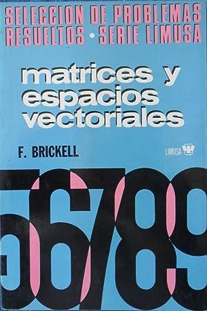 MATRICES Y ESPACIOS VECTORIALES Selección De Problemas: F. Brickell