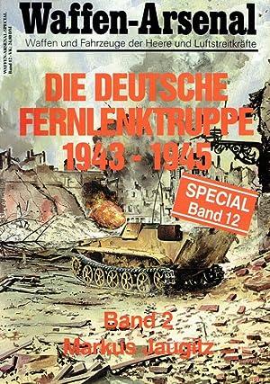 Die deutsche Fernlenktruppe, in 2 Bdn., Bd.2,: Markus Jaugitz: