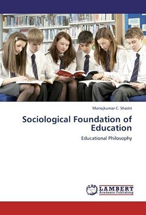 Sociological Foundation of Education : Educational Philosophy: Manojkumar C. Shastri