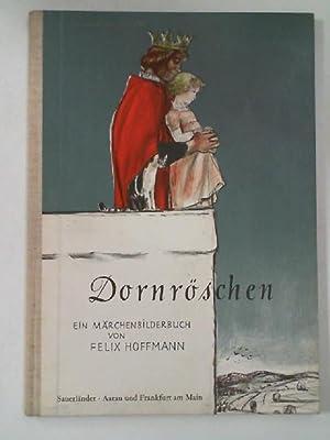 Dornröschen Ein Märchenbilderbuch von Felix Hoffmann: Grimm, Gebr.:
