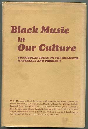 Black Music in Our Culture: Curricular Ideas: DE LERMA, Dominique