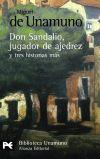 La novela de Don Sandalio, jugador de: Miguel de Unamuno