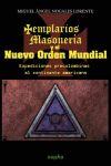 Templarios, Masonería y el Nuevo Orden Mundial: Nogales Lorente, Miguel