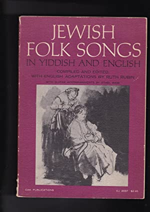 Jewish folk songs, in Yiddish and English.: Rubin, Ruth, editor