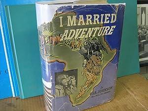 I Married Adventure: Johnson, Osa (Mrs.
