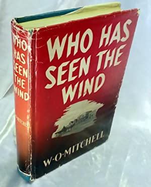 Who Has Seen the Wind: Mitchell, W O.