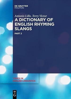 A Dictionary of English Rhyming Slangs: Antonio Lillo