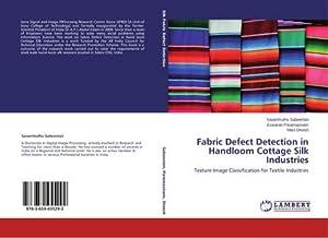 Fabric Defect Detection in Handloom Cottage Silk: Savarimuthu Sabeenian