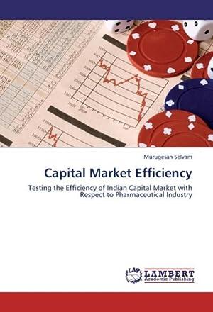 Capital Market Efficiency : Testing the Efficiency: Murugesan Selvam