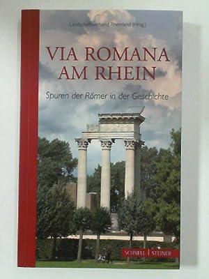 Via Romana am Rhein . Spuren der: Koch, Wilfried Maria