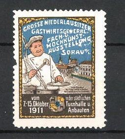 Reklamemarke Sorau, Niederlausitzer Gastwirts-Ausstellung 1911, Koch mit