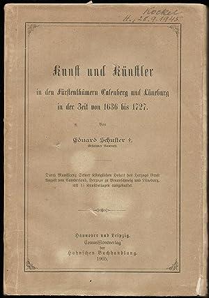 Kunst und Künstler in den Fürstenthümern Calenberg und Lüneburg in der Zeit von 1636 bis 1727. (= ...