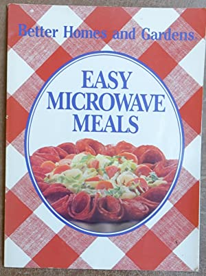 Easy Microwave Meals (Better Homes and Gardens): Hutchinson, Rosemary C.