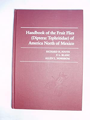 Handbook of the Fruit Flies (Diptera: Tephritidae) of America North of Mexico