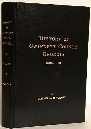 History of Gwinnett County Georgia 1818-1993 Volume: Worthy, Marvin Nash