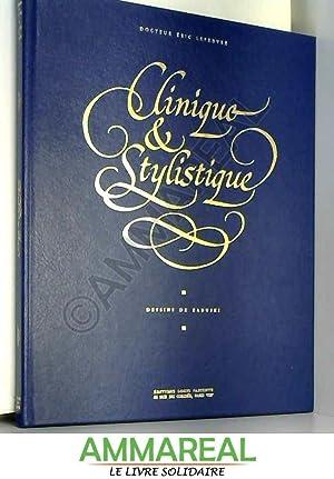 Clinique & Stylistique: Docteur Eric Lefebvre,