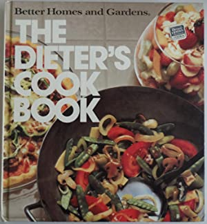 Better Homes and Gardens the Dieters Cookbook: Better Homes and
