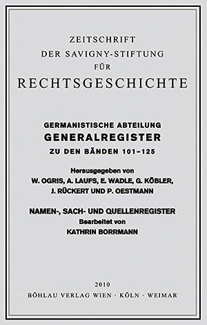 Zeitschrift der Savigny-Stiftung für Rechtsgeschichte. Germanistische Abteilung. Generalregister ...