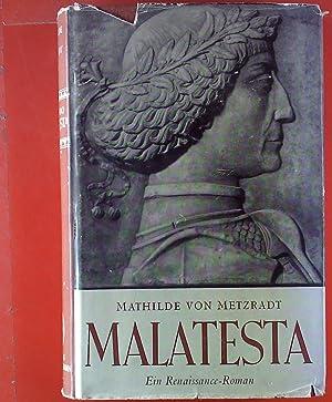 Gismondo Malatesta. Der unheilige Gottes. Ein Rennaissance-Roman: Mathilde von Metzradt