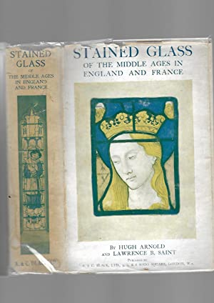 Stained Glass of the Middle Ages in England and France -- SECOND EDITION: Hugh Arnold