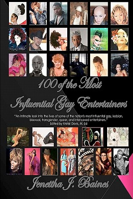 100 of the Most Influential Gay Entertainers: Baines, Jenettha J.