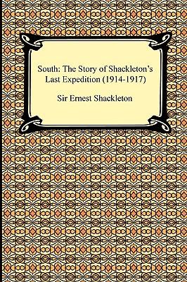 South: The Story of Shackleton's Last Expedition: Shackleton, Ernest Henry