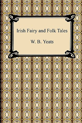 Irish Fairy and Folk Tales (Paperback or: Yeats, William Butler