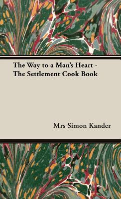 The Way to a Man's Heart -: Kander, Mrs Simon