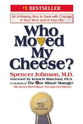 Who Moved My Cheese? (Hardback or Cased: Johnson, Spencer