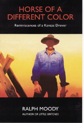 Horse of a Different Color: Reminiscences of: Moody, Ralph