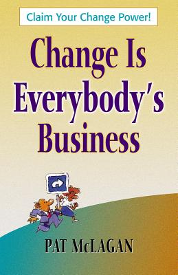 Change Is Everybody's Business (Paperback or Softback): McLagan, Patricia