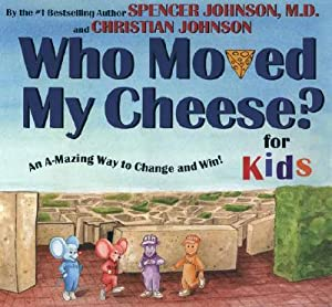 Who Moved My Cheese? for Kids: An: Johnson, Spencer
