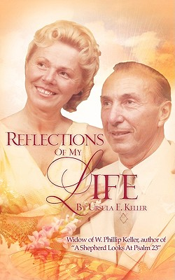 Reflections of My Life (Paperback or Softback): Keller, Ursula E.