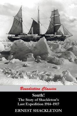 South! the Story of Shackleton's Last Expedition: Shackleton, Ernest