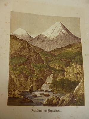 Orig. kolorierter Holzstich - Vulkane - Iztakihuatl und Popocatepetl.