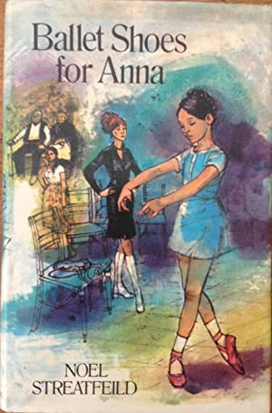 Ballet Shoes for Anna: Noel Streatfeild